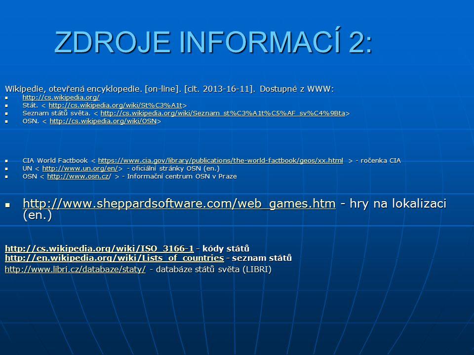 ZDROJE INFORMACÍ 2: Wikipedie, otevřená encyklopedie. [on-line]. [cit. 2013-16-11]. Dostupné z WWW: